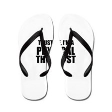 Trust Me, Im A Physical Therapist Flip Flops