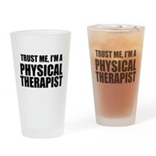 Trust Me, Im A Physical Therapist Drinking Glass