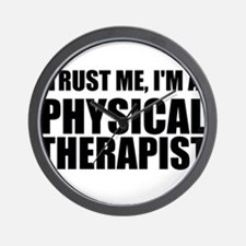 Trust Me, Im A Physical Therapist Wall Clock