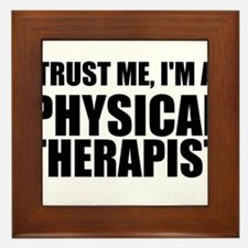 Trust Me, Im A Physical Therapist Framed Tile
