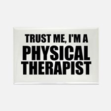 Trust Me, Im A Physical Therapist Magnets