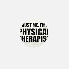 Trust Me, Im A Physical Therapist Mini Button
