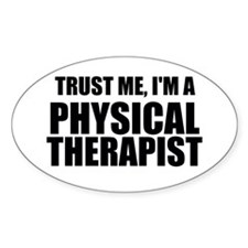 Trust Me, Im A Physical Therapist Decal