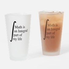 Math is an Integral part of my life Drinking Glass