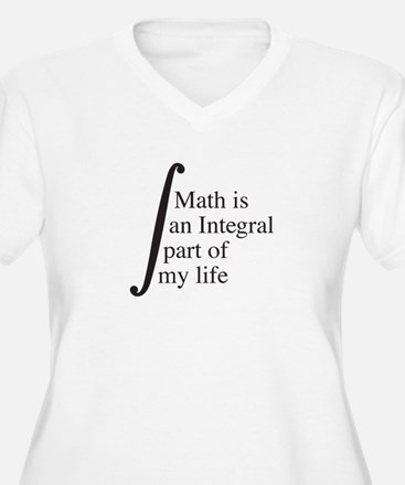 Math Is An Integral Part Of My Plus Size T-Shirt
