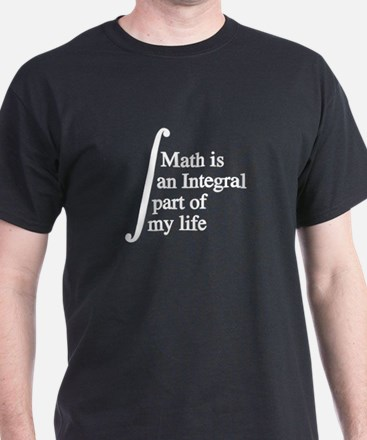 Math Is An Integral Part Of My Life T-Shirt