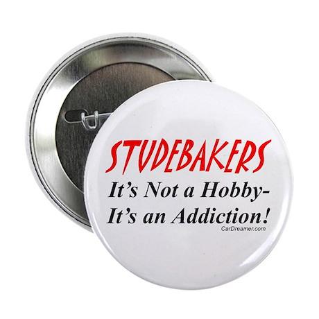 Studebaker Addiction Button