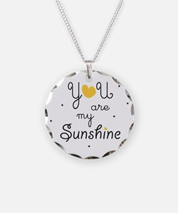Funny You are my sunshine Necklace