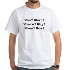 who what why Shirt