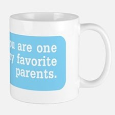 One Of My Favorite Parents Mugs