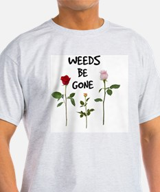 Weeds Be Gone T-Shirt