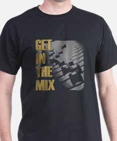 Get In the Mix T-Shirt