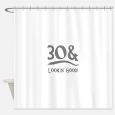30th Birthday Humor Shower Curtain