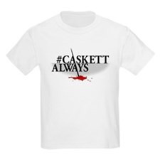#CASKETTALWAYS T-Shirt