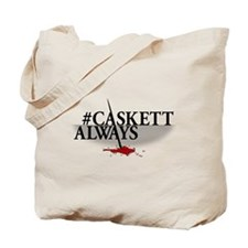 #CASKETTALWAYS Tote Bag