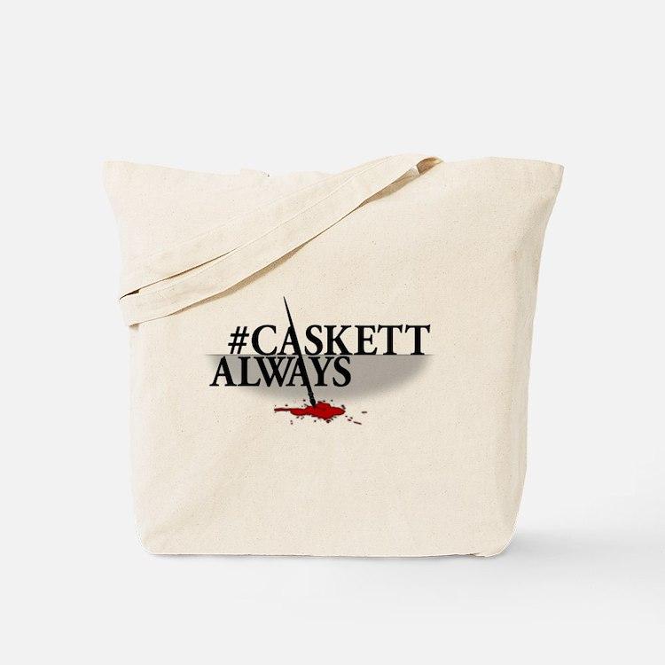 #CASKETTALWAYS Tote Bag