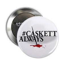 "#CASKETTALWAYS 2.25"" Button"