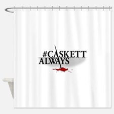 #CASKETTALWAYS Shower Curtain