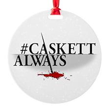 #CASKETTALWAYS Ornament