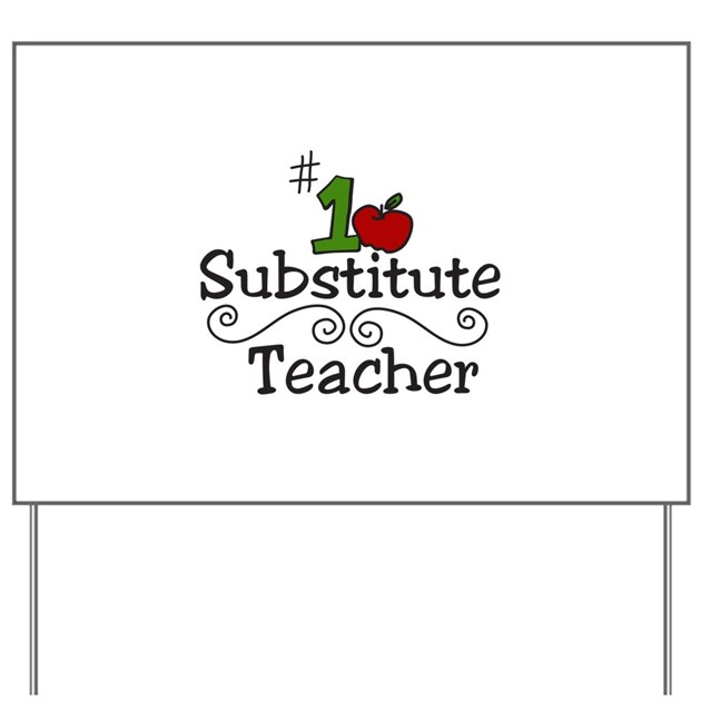 Substitute Teacher Yard Sign by concord7