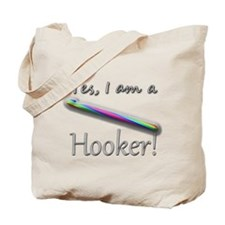 Yes, I am a Hooker! Tote Bag
