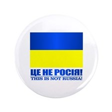 """Ukraine (This Is Not Russia) 3.5"""" Button (100 pack"""