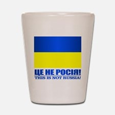 Ukraine (This Is Not Russia) Shot Glass