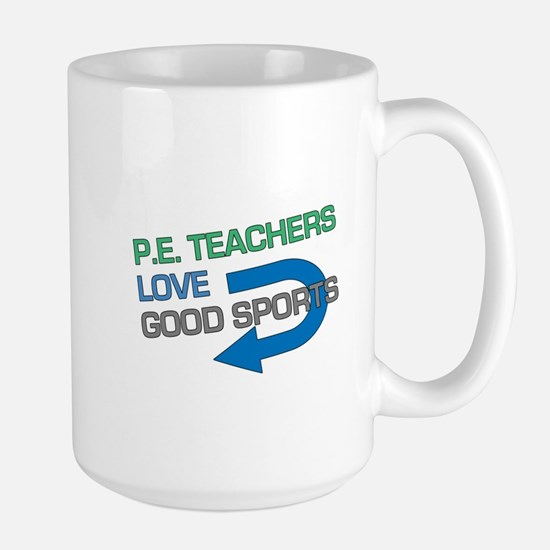 P.E. Teachers Good Sports Large Mug