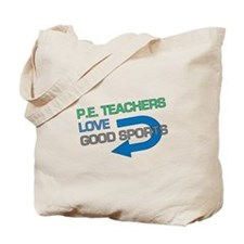P.E. Teachers Good Sports Tote Bag