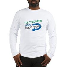 P.E. Teachers Good Sports Long Sleeve T-Shirt