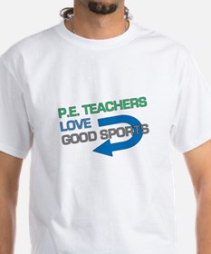 P.E. Teachers Good Sports T-Shirt