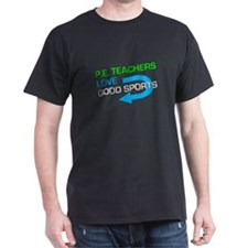 P.E. Teacher Good Sports T-Shirt