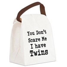 You Dont Scare Me I Have Twins Canvas Lunch Bag