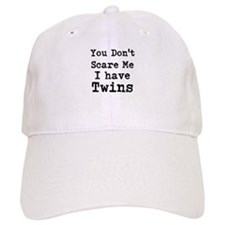 You Dont Scare Me I Have Twins Baseball Cap