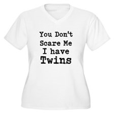 You Dont Scare Me I Have Twins Plus Size T-Shirt