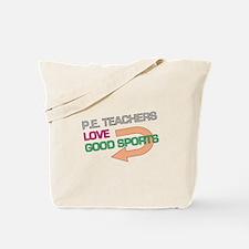 P.E. Teachers Good Sports Tote Bag