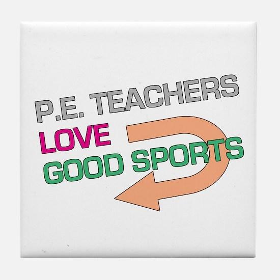 P.E. Teachers Good Sports Tile Coaster