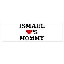 Ismael loves mommy Bumper Bumper Sticker