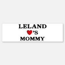 Leland loves mommy Bumper Bumper Bumper Sticker