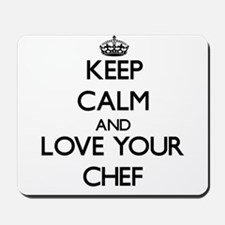 Keep Calm and Love your Chef Mousepad