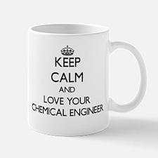 Keep Calm and Love your Chemical Engineer Mugs
