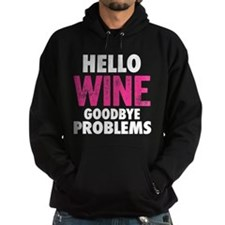 Hello Wine. Goodbye Problems. Hoodie