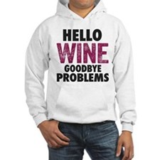 Hello Wine. Goodbye Problems. Hoodie