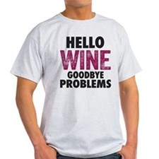 Hello Wine. Goodbye Problems. T-Shirt