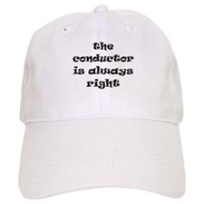 conductor always right Baseball Cap