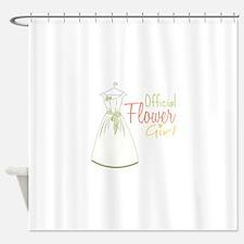 Official Flower Girl Shower Curtain