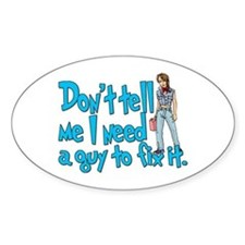 Don't Tell Me... Oval Decal