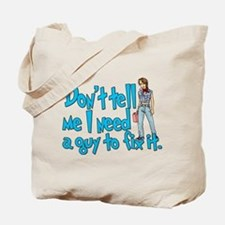 Don't Tell Me... Tote Bag