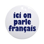 Ici on Parle Francais Ornament (Round)