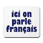 Ici on Parle Francais Mousepad